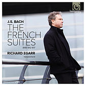 Bach: The French Suites by Richard Egarr