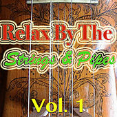 Play & Download Relax By The Strings & Pipes, Vol. 1 by Gary Tesca | Napster
