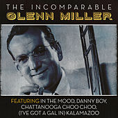 The Incomparable Glenn Miller by Glenn Miller