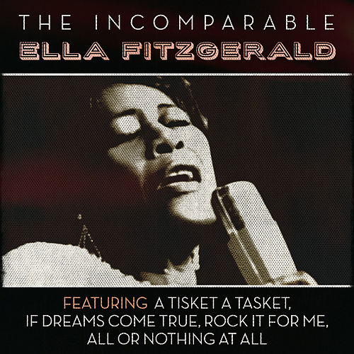 Play & Download The Incomparable Ella Fitzgerald by Ella Fitzgerald | Napster