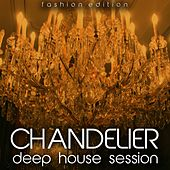 Chandelier (Deep House Session) by Various Artists
