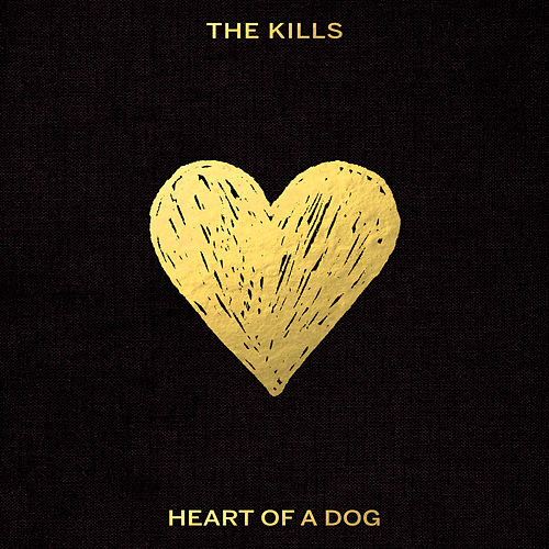 Play & Download Heart of a Dog by The Kills | Napster