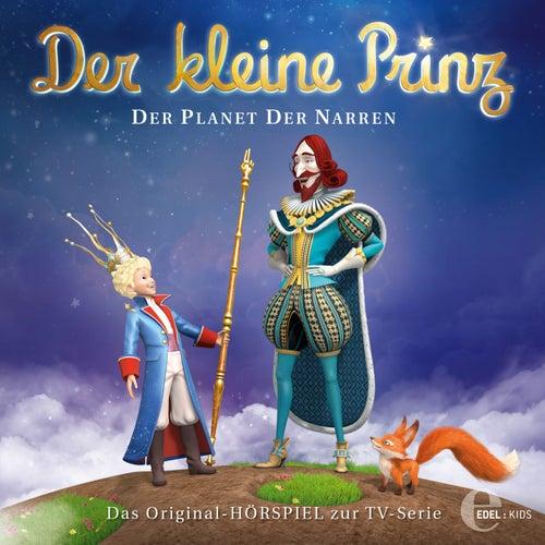Folge 24: Der Planet der Narren (Das Original-Hörspiel zur TV-Serie) von Der kleine Prinz
