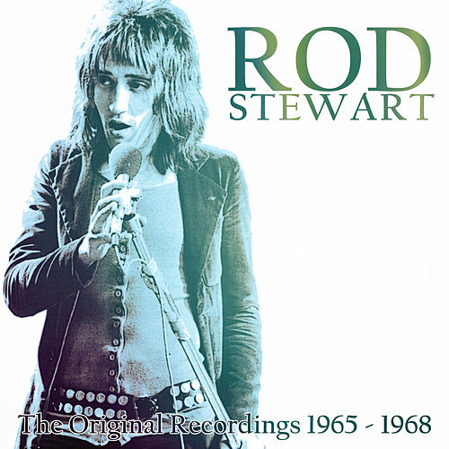 Rod Stewart - The Original Recordings 1965-1968 by Rod Stewart