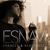 Play & Download Changes & Rearranges by Esnavi | Napster