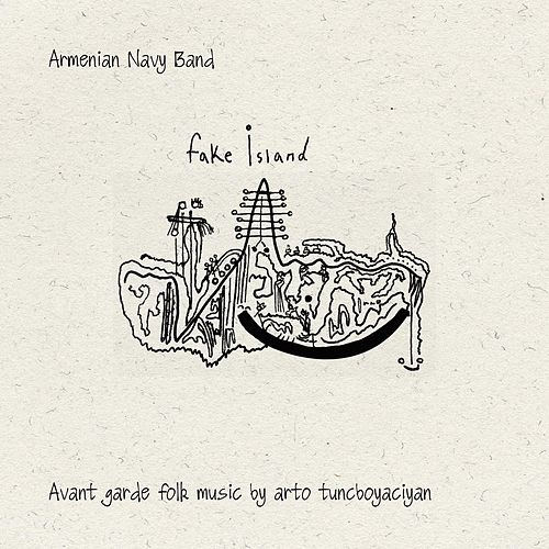 Play & Download Fake Island by Armenian Navy Band | Napster