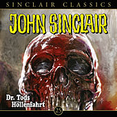Play & Download Classics, Folge 25: Dr. Tods Höllenfahrt by John Sinclair | Napster