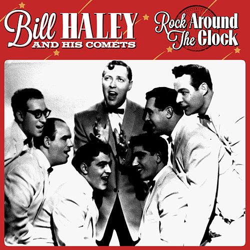 Play & Download Bill Hayley & The Comets -Rock Around The Clock by Bill Haley & the Comets | Napster