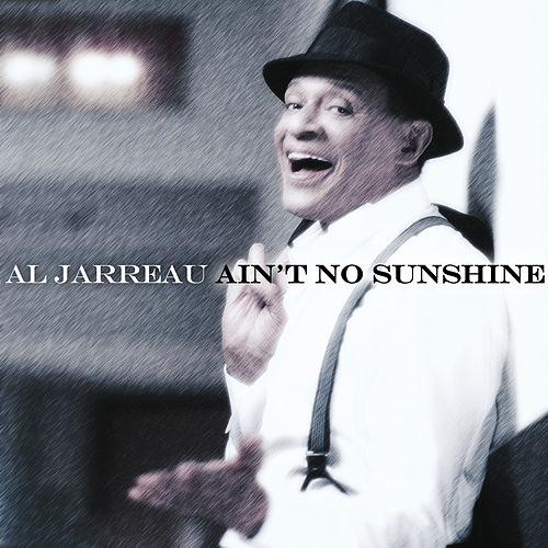 Play & Download Al Jarreau - Ain't No Sunshine by Al Jarreau | Napster
