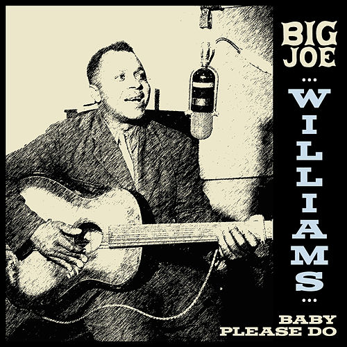 Big Joe Williams - Baby Please Do by Big Joe Williams