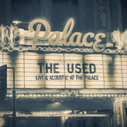 Play & Download Live and Acoustic at the Palace by The Used | Napster