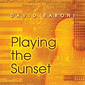 Play & Download Playing the Sunset by David Baroni | Napster