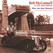 Play The Jazz Classics by Rob McConnell