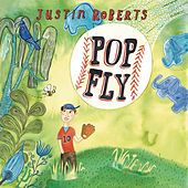 Pop Fly by Justin Roberts