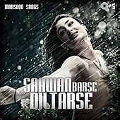 Saawan Barse Dil Tarse: Mansoon Songs by Various Artists