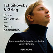 Play & Download Tchaikovsky & Grieg: Piano Concertos by Denis Kozhukhin | Napster