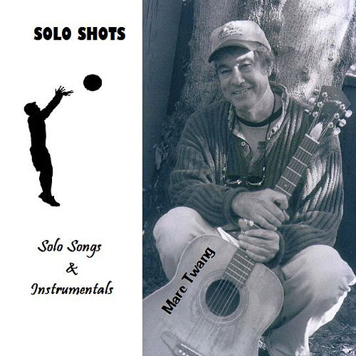 Play & Download Solo Shots by Marc Twang (Aka Marcus O'realius) | Napster