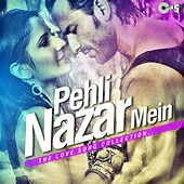 Play & Download Pehli Nazar Mein: The Love Song Collection by Various Artists | Napster