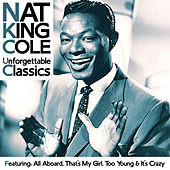 Play & Download Nat King Cole - Unforgettable Classics by Nat King Cole | Napster