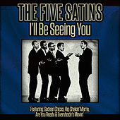 The Five Satins - I'll Be Seeing You by The Five Satins