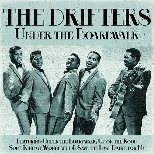 Play & Download The Drifters - Under the Boardwalk by The Drifters | Napster