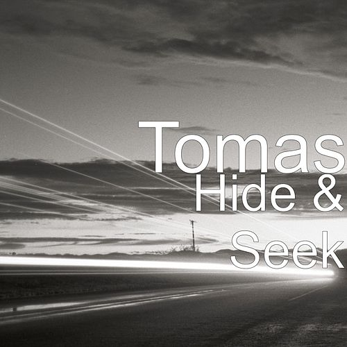 Play & Download Hide & Seek by Tomas | Napster