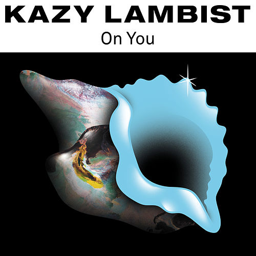 On You - Single by Kazy Lambist