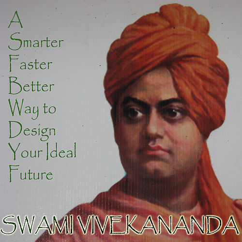 Play & Download A Smarter Faster Better Way to Design Your Ideal Future by Swami Vivekananda | Napster