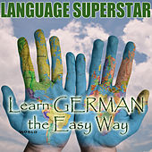 Play & Download Learn German the Easy Way by Language Superstar | Napster