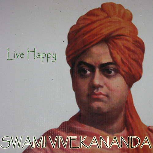 Play & Download Live Happy by Swami Vivekananda | Napster