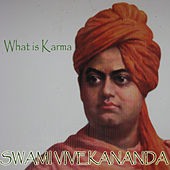Play & Download What is Karma by Swami Vivekananda | Napster
