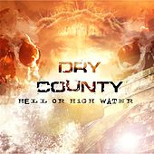 Hell or High Water by Dry County