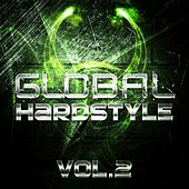 Play & Download Global Hardstyle, Vol. 2 - EP by Various Artists | Napster