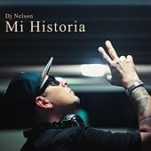 Play & Download Mi Historia by DJ Nelson | Napster