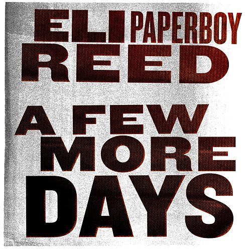 A Few More Days by Eli 'Paperboy' Reed