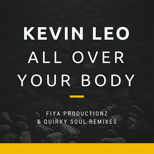 Play & Download All Over Your Body by Kevin Leo | Napster