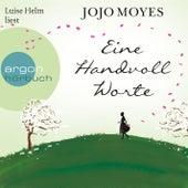 Eine Handvoll Worte (Ungekürzte Lesung) by Jojo Moyes