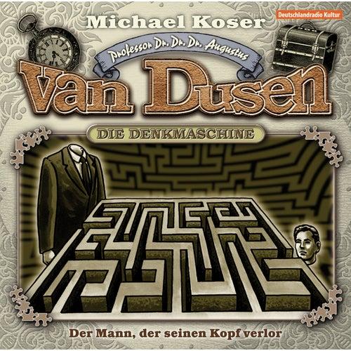 Folge 4: Der Mann der seinen Kopf verlor von Professor Dr. Dr. Dr. Augustus van Dusen