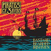 Pirates of Three Rivers by Bastard Bearded Irishmen