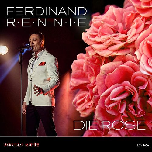 Play & Download Die Rose by Ferdinand Rennie | Napster