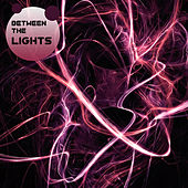 Play & Download Between the Lights by Various Artists | Napster
