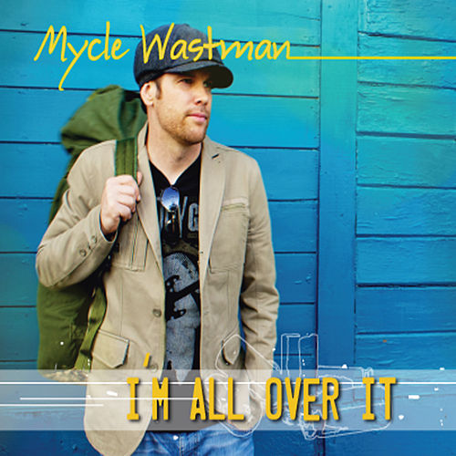 Play & Download I'm All Over It by Mycle Wastman | Napster