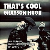 That's Cool (Solo Tour 1988) [Live] by Grayson Hugh