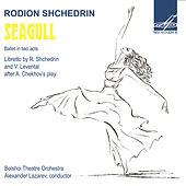 Play & Download Shchedrin: The Seagull by Alexander Lazarev | Napster