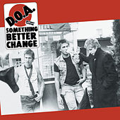 Play & Download Something Better Change (Remastered) by D.O.A. | Napster