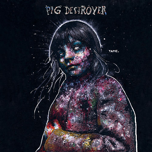 Play & Download Painter of Dead Girls (Deluxe Edition) by Pig Destroyer | Napster