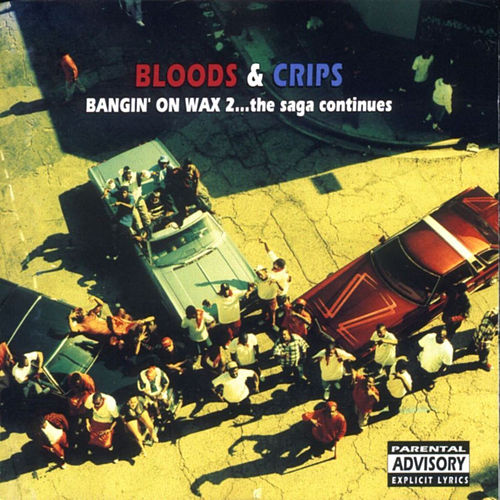 Play & Download Bangin on Wax 2... The Saga Continues by Bloods & Crips | Napster