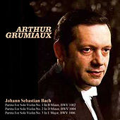 Johann Sebastian Bach: Partita For Solo Violin No. 1 In B Minor, BWV 1002, Partita For Solo Violin No. 2 In D Minor, BWV 1004, Partita For Solo Violin No. 3 In E Major, BWV 1006 by Arthur Grumiaux