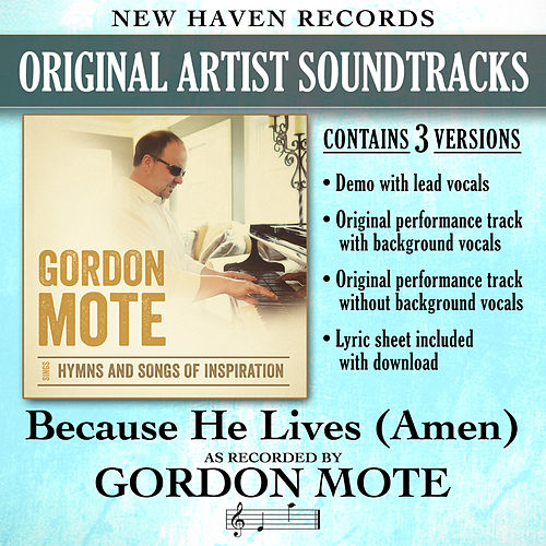 Play & Download Because He Lives (Amen) [Performance Tracks] by Gordon Mote | Napster