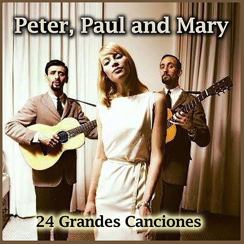 Play & Download 24 Grandes Canciones by Peter, Paul and Mary | Napster
